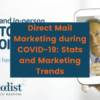 Direct Mail Marketing during COVID-19: Statistics and Marketing Trends