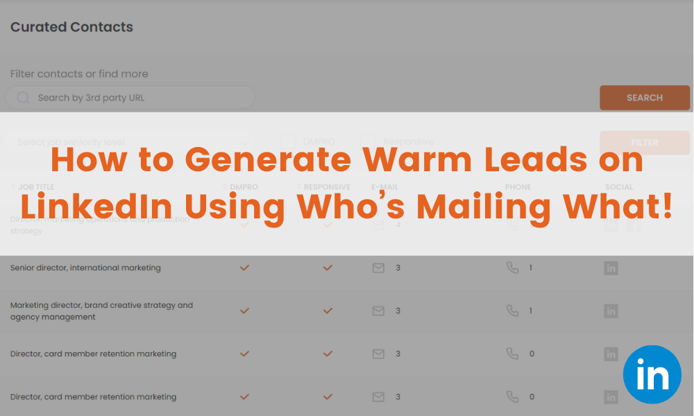 How to Generate Warm Leads on LinkedIn using Who's Mailing What!